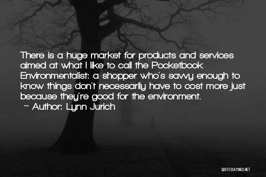 Lynn Jurich Quotes 1964136