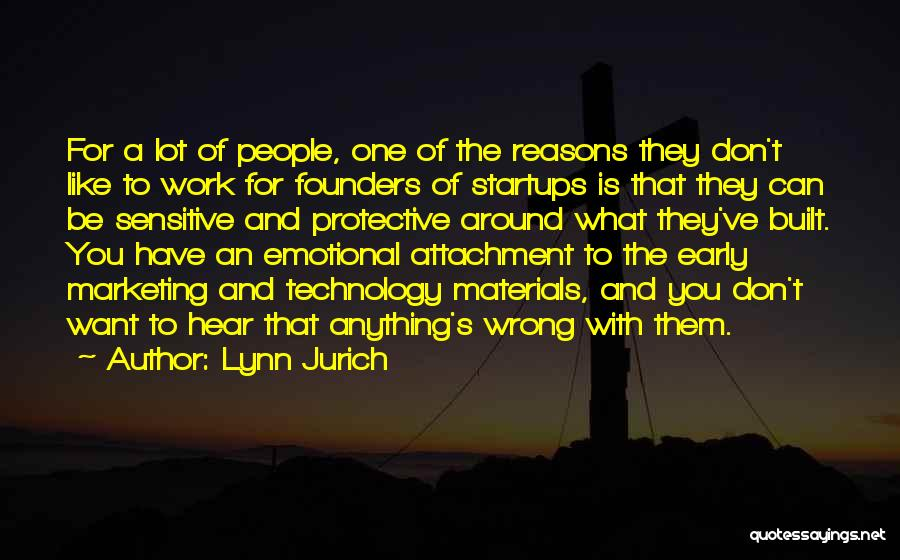Lynn Jurich Quotes 1972695