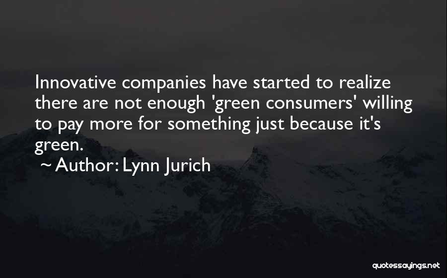 Lynn Jurich Quotes 2170580