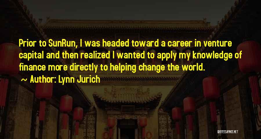 Lynn Jurich Quotes 488257