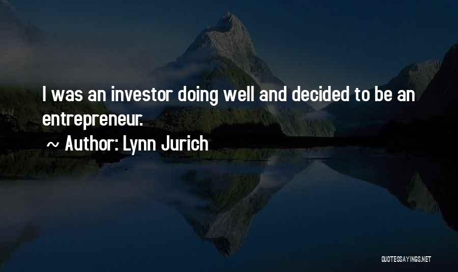 Lynn Jurich Quotes 628426