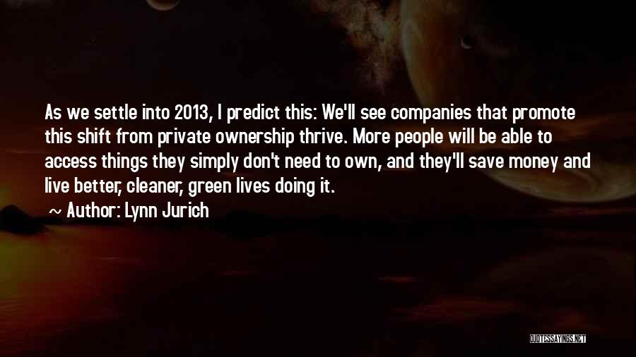 Lynn Jurich Quotes 842242