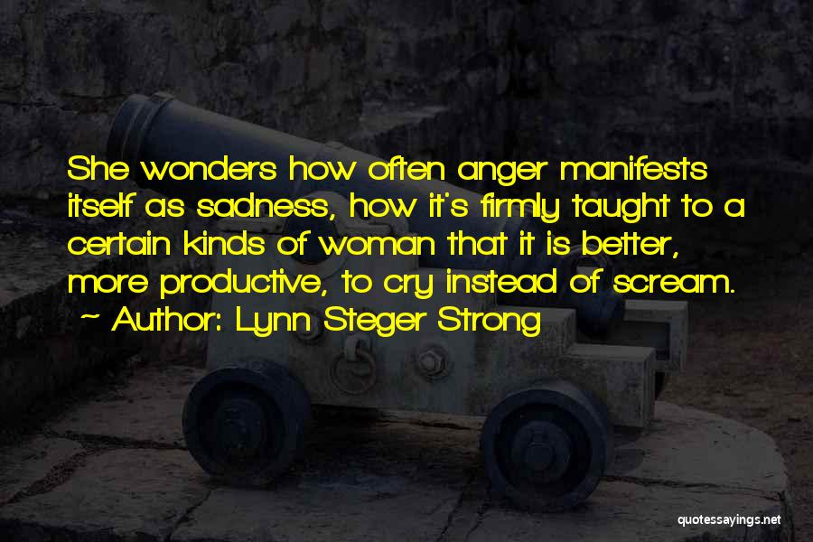 Lynn Steger Strong Quotes 2239485
