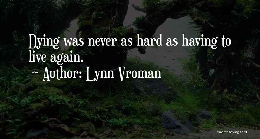 Lynn Vroman Quotes 2168843