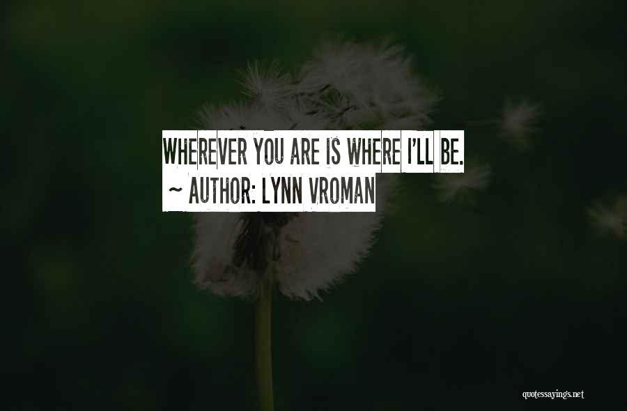 Lynn Vroman Quotes 836185