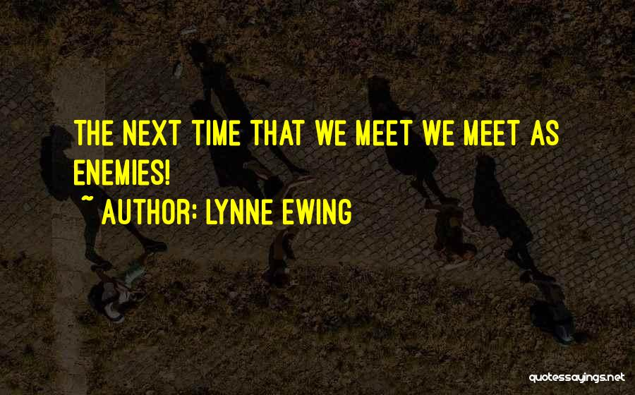 Lynne Ewing Quotes 1280446