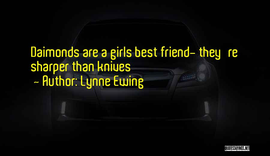 Lynne Ewing Quotes 1673830