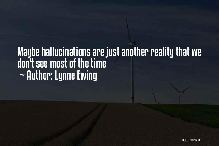 Lynne Ewing Quotes 2041995