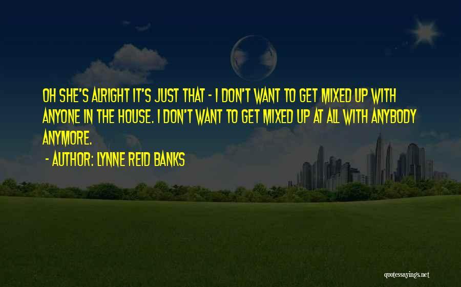 Lynne Reid Banks Quotes 1519474