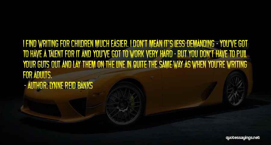 Lynne Reid Banks Quotes 340754
