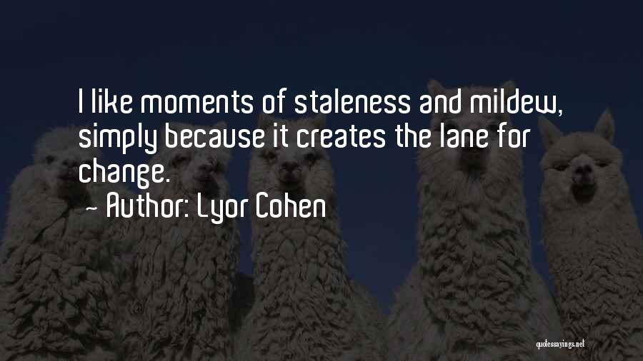 Lyor Cohen Quotes 2173644