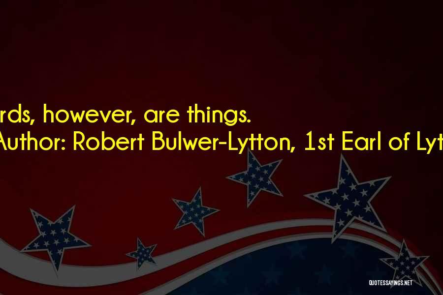 Lytton Quotes By Robert Bulwer-Lytton, 1st Earl Of Lytton