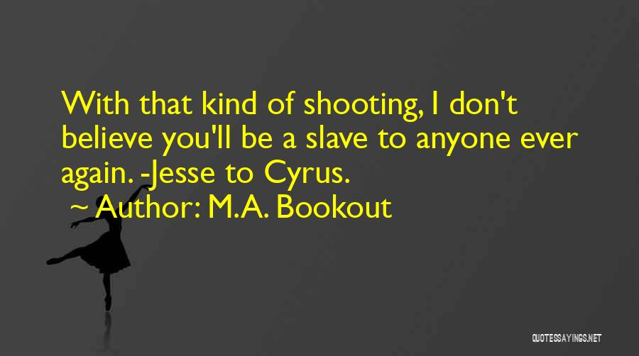 M.A. Bookout Quotes 949409