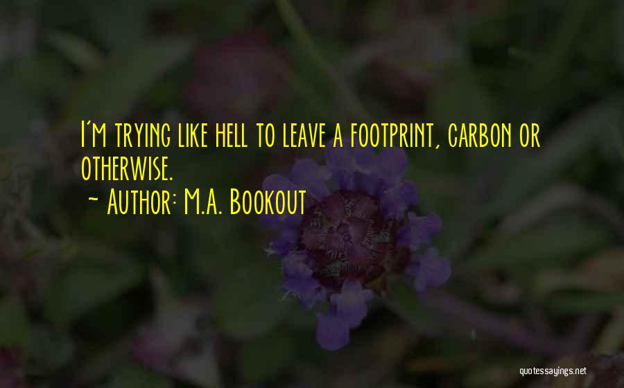 M.A. Bookout Quotes 970037