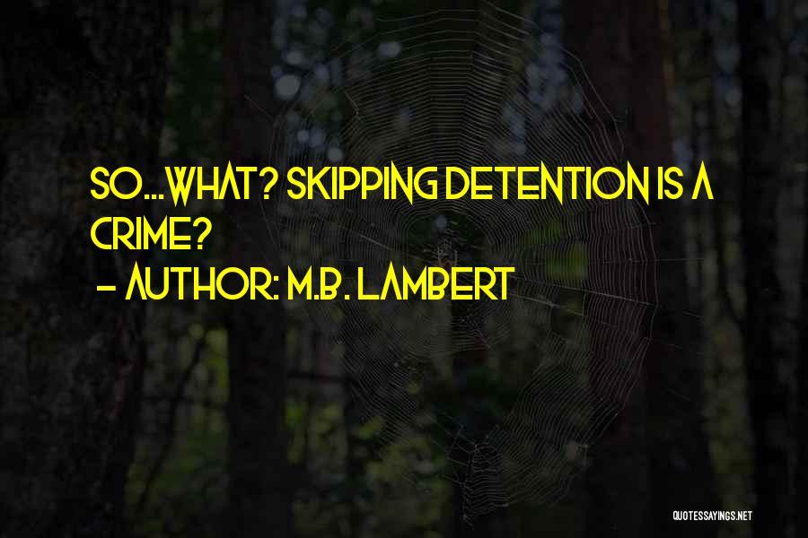 M.B. Lambert Quotes 1617356