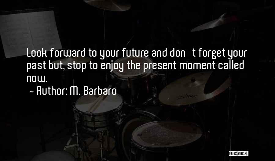 M. Barbaro Quotes 567202