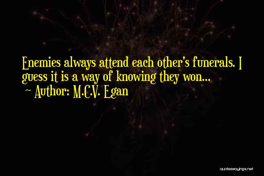 M.C.V. Egan Quotes 1821746