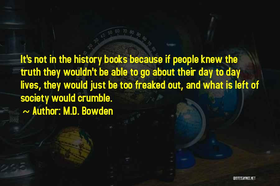 M.D. Bowden Quotes 1380940