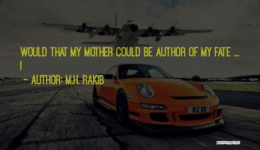 M.H. Rakib Quotes 1750378