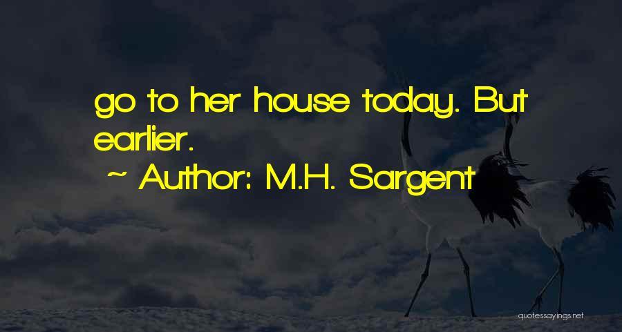 M.H. Sargent Quotes 662761