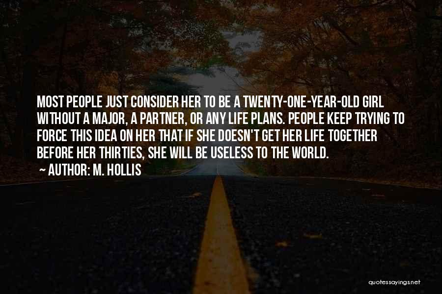 M. Hollis Quotes 1212576
