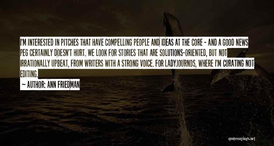 M Hurt Quotes By Ann Friedman