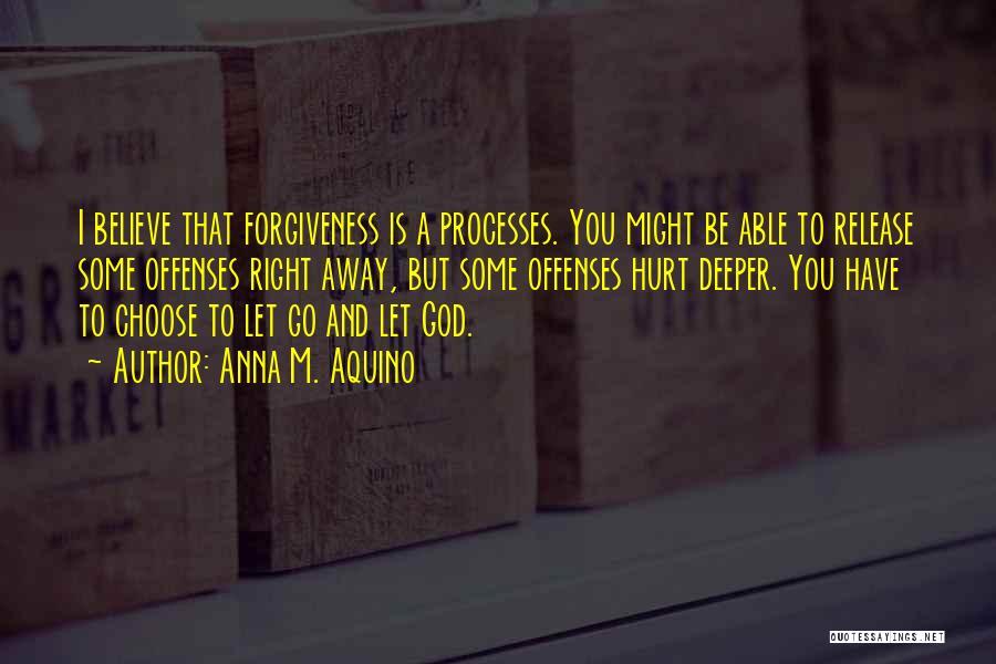 M Hurt Quotes By Anna M. Aquino
