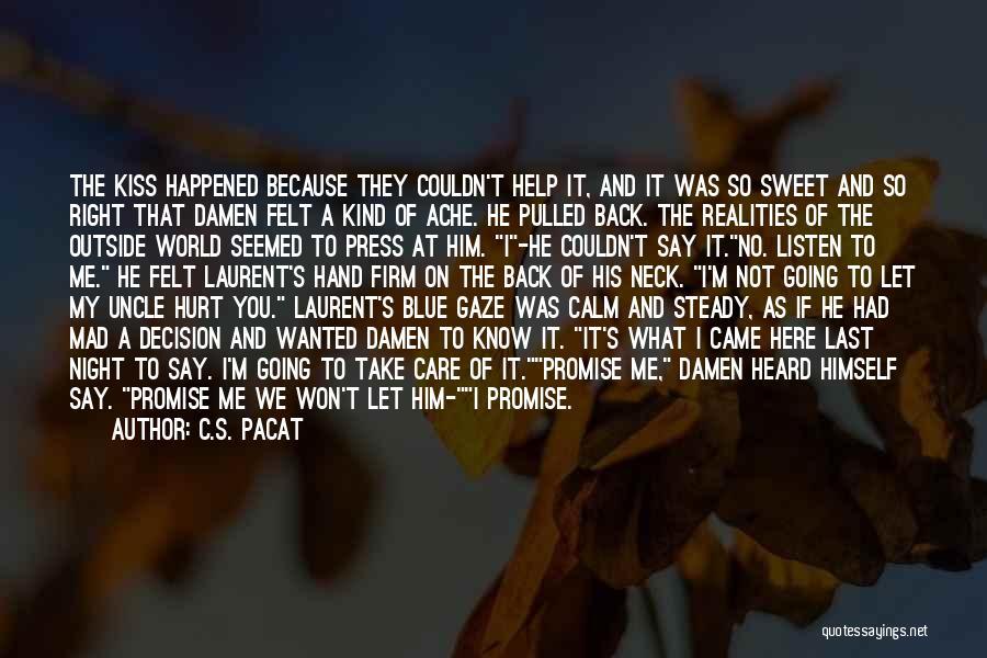 M Hurt Quotes By C.S. Pacat