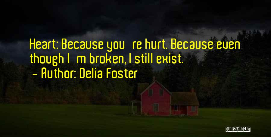 M Hurt Quotes By Delia Foster