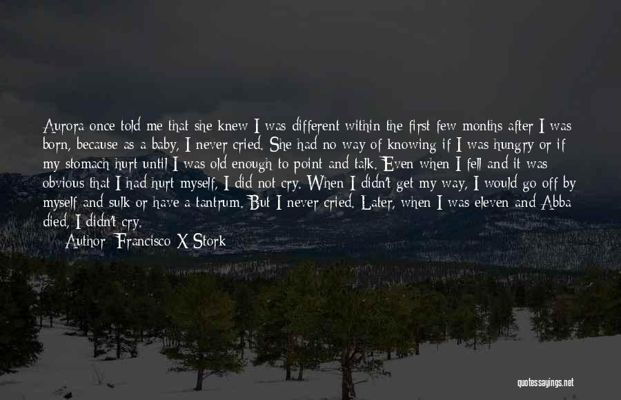 M Hurt Quotes By Francisco X Stork