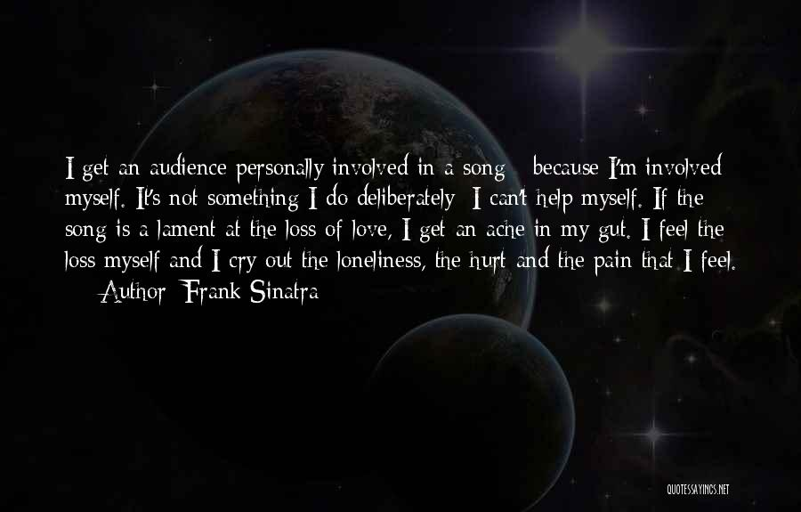 M Hurt Quotes By Frank Sinatra