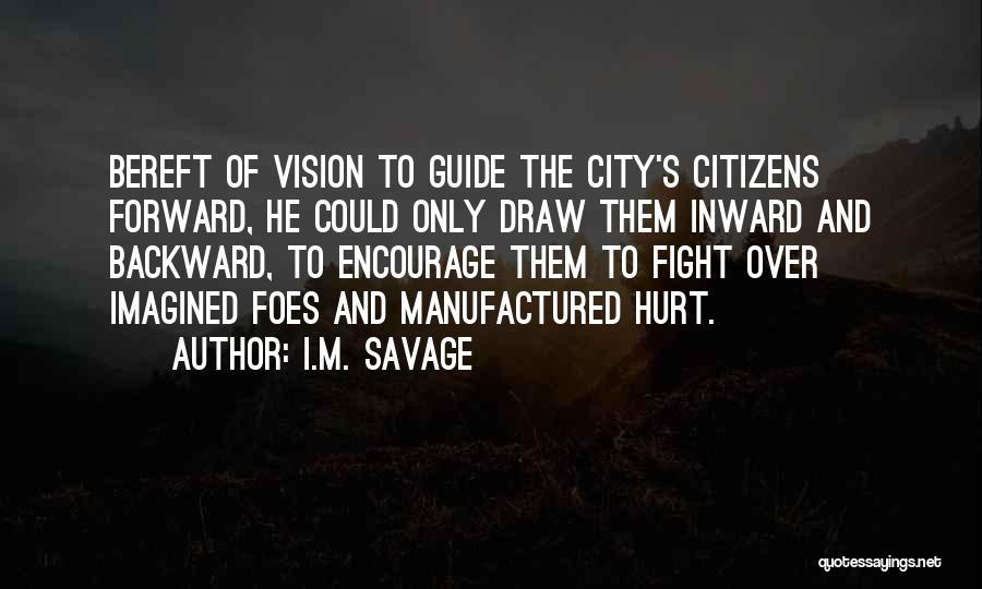 M Hurt Quotes By I.M. Savage