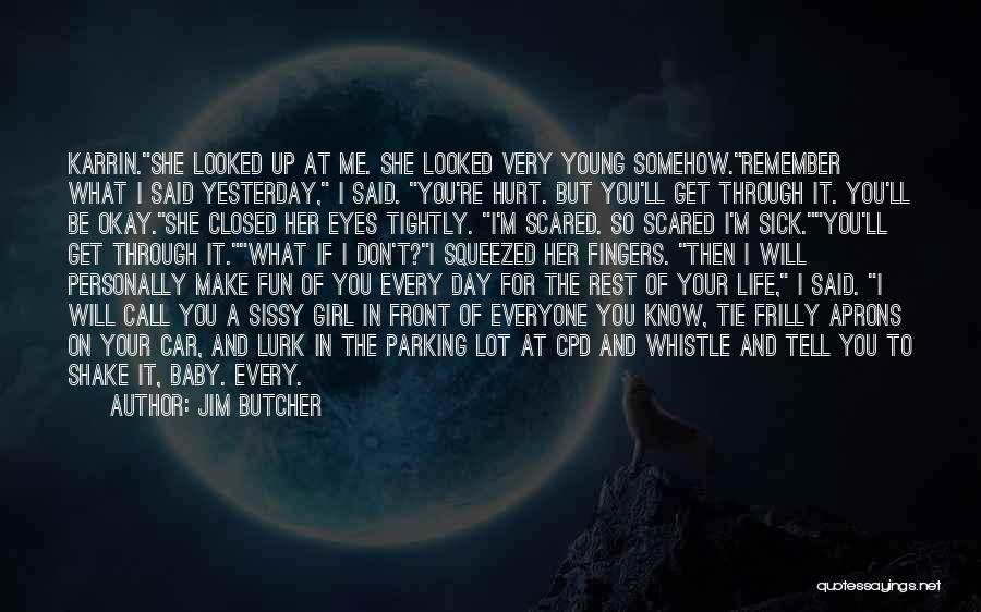 M Hurt Quotes By Jim Butcher