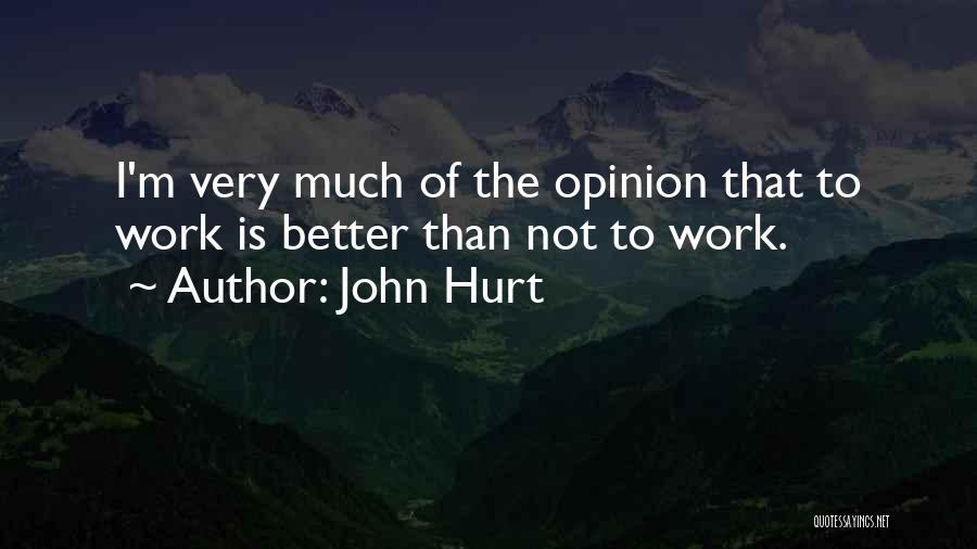 M Hurt Quotes By John Hurt