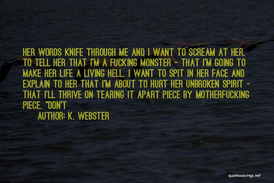 M Hurt Quotes By K. Webster