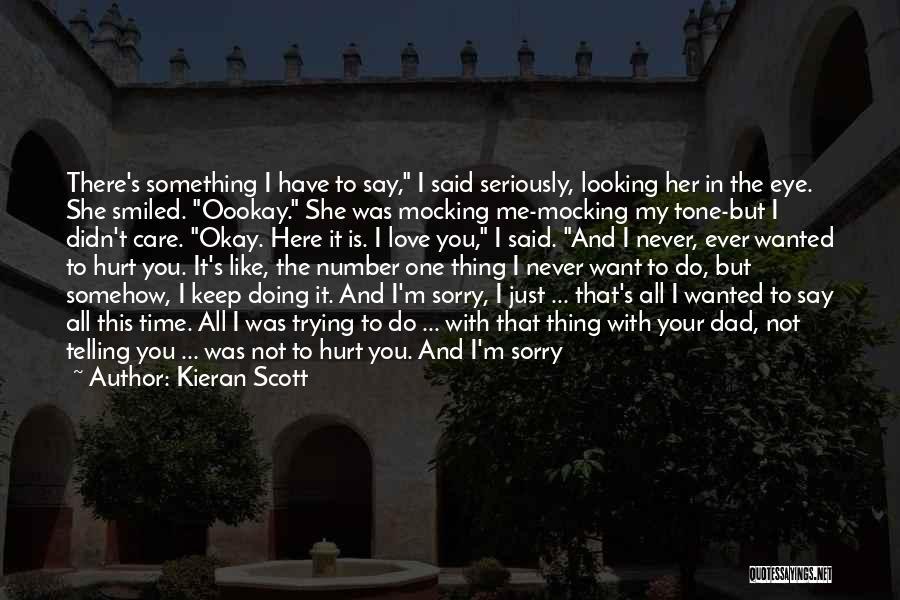 M Hurt Quotes By Kieran Scott