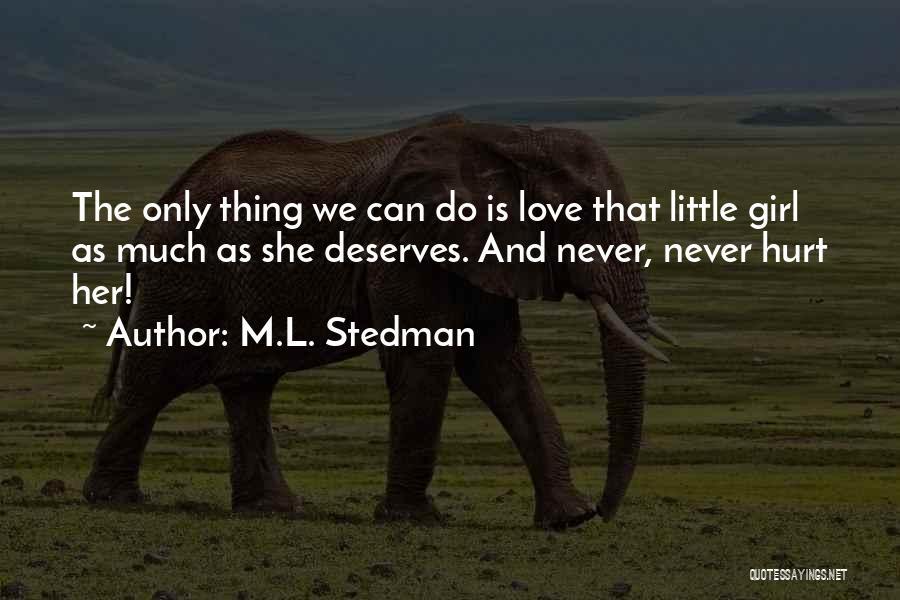 M Hurt Quotes By M.L. Stedman