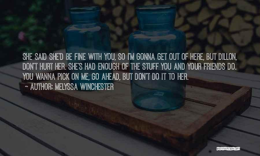 M Hurt Quotes By Melyssa Winchester