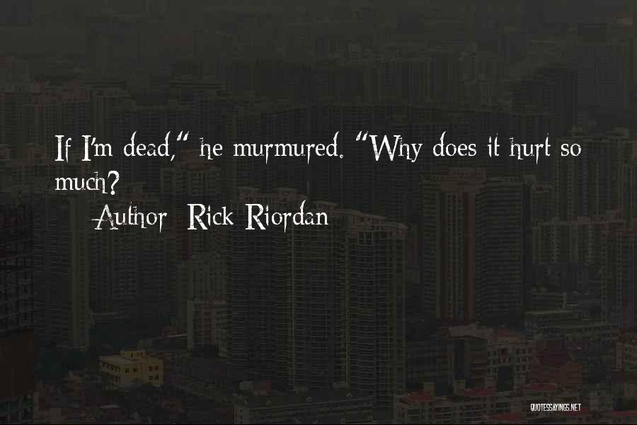 M Hurt Quotes By Rick Riordan