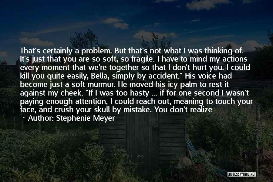 M Hurt Quotes By Stephenie Meyer