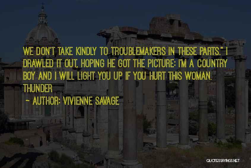 M Hurt Quotes By Vivienne Savage