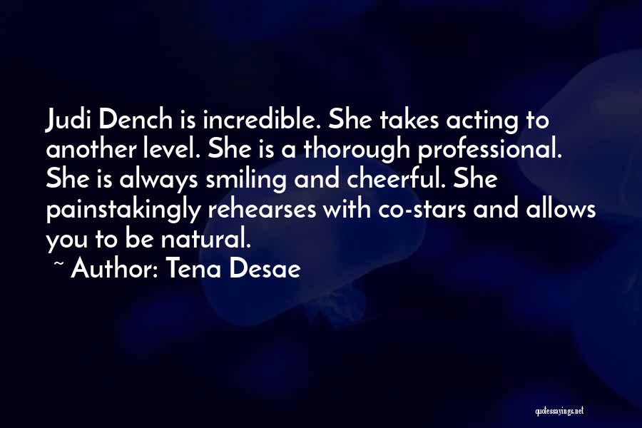 M Judi Dench Quotes By Tena Desae