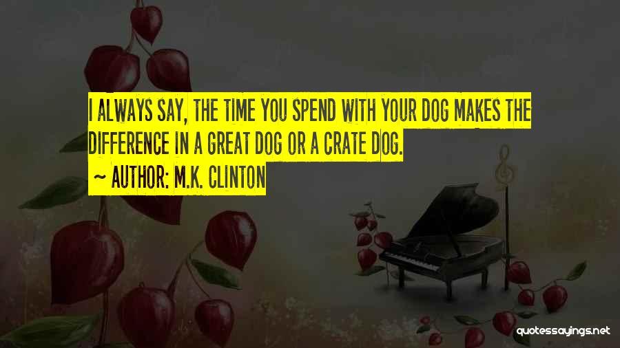M.K. Clinton Quotes 1118467