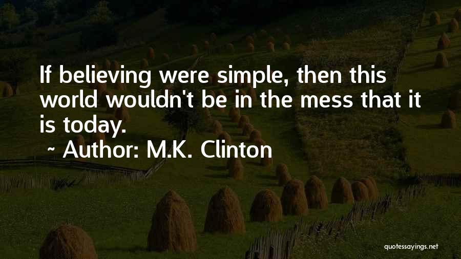 M.K. Clinton Quotes 974478