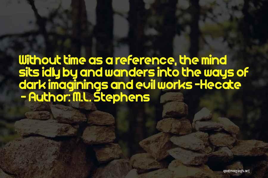M.L. Stephens Quotes 1240513