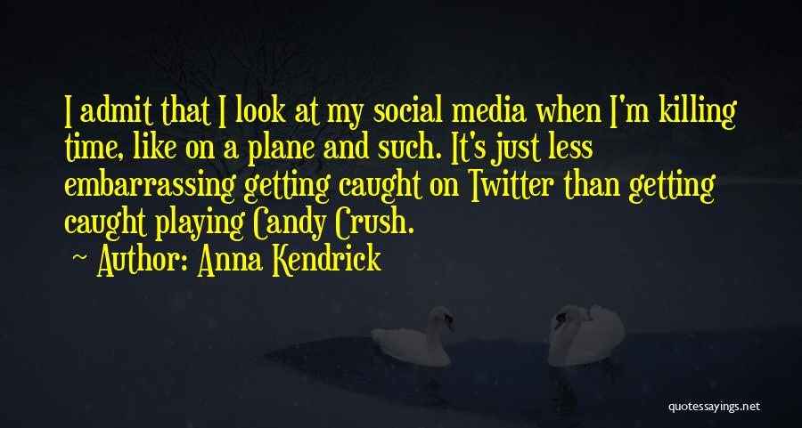 M&m Candy Quotes By Anna Kendrick