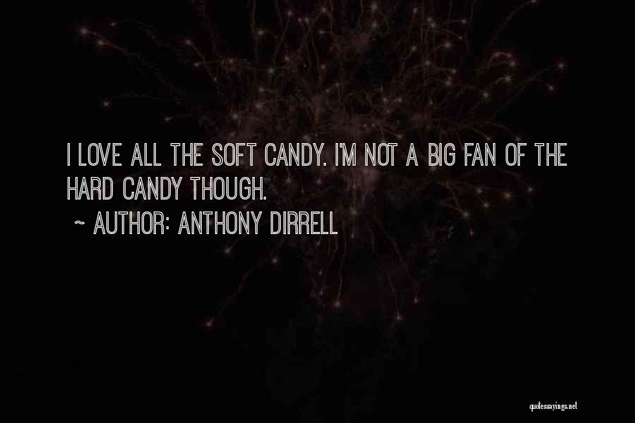 M&m Candy Quotes By Anthony Dirrell