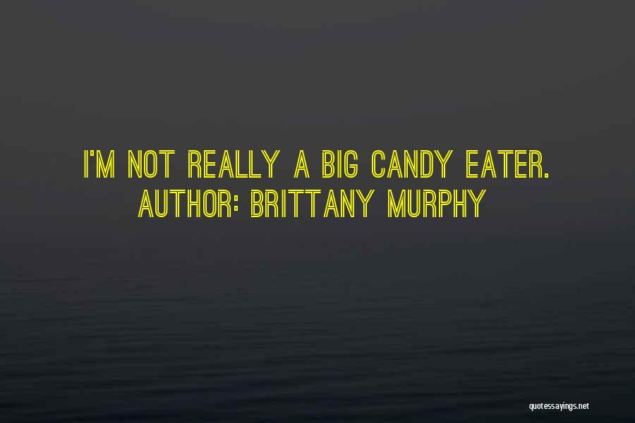 M&m Candy Quotes By Brittany Murphy