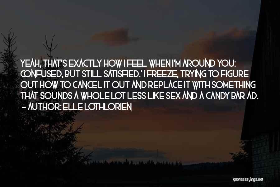 M&m Candy Quotes By Elle Lothlorien