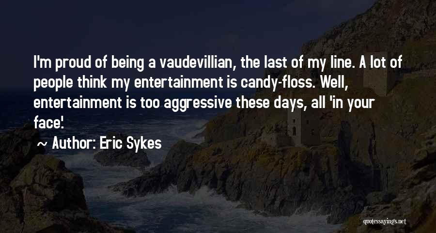 M&m Candy Quotes By Eric Sykes